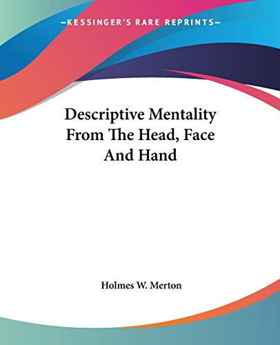 9781425424527: Descriptive Mentality From The Head, Face And Hand