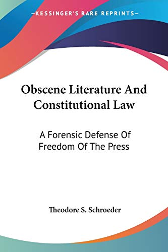 9781425429799: Obscene Literature And Constitutional Law: A Forensic Defense Of Freedom Of The Press