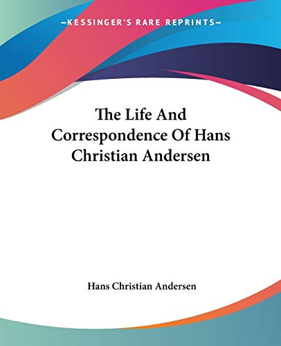 9781425453237: The Life And Correspondence of Hans Chri