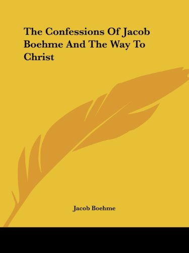 9781425453602: The Confessions Of Jacob Boehme And The Way To Christ