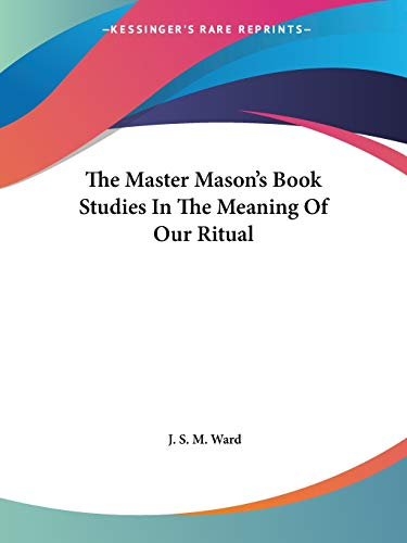 9781425454265: The Master Mason's Book Studies In The Meaning Of Our Ritual