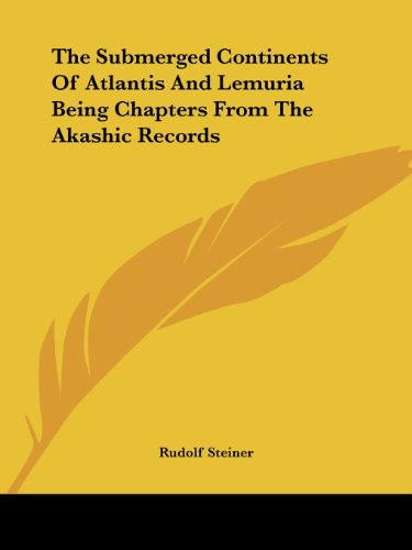 9781425455651: The Submerged Continents Of Atlantis And Lemuria Being Chapters From The Akashic Records