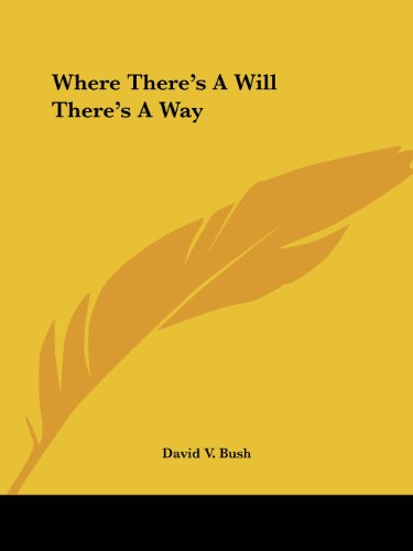Where There's A Will There's A Way (1425460291) by David V. Bush