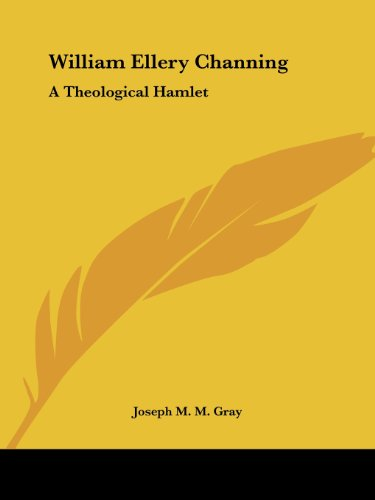 9781425461775: William Ellery Channing: A Theological Hamlet