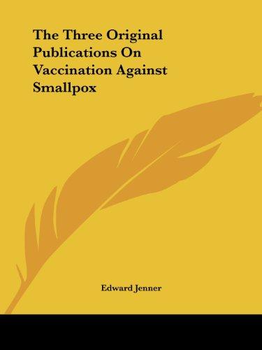 9781425464981: The Three Original Publications On Vaccination Against Smallpox