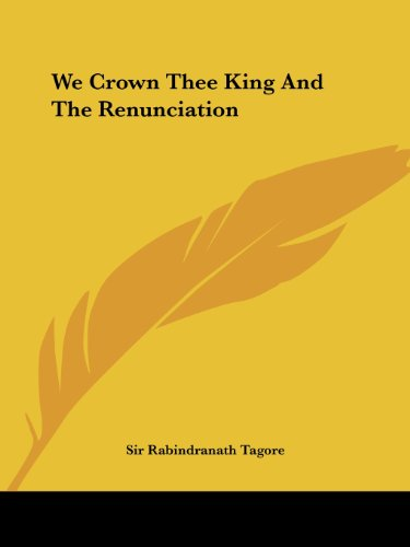 9781425465155: We Crown Thee King and the Renunciation