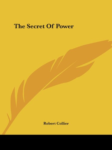 The Secret Of Power (1425468306) by Robert Collier