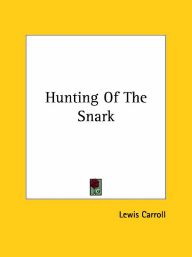 The Hunting of the Snark (1425470009) by Lewis Carroll