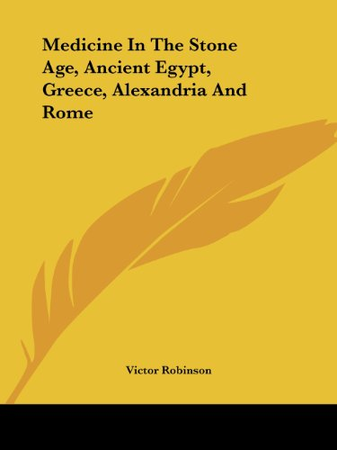 9781425470753: Medicine In The Stone Age, Ancient Egypt, Greece, Alexandria And Rome