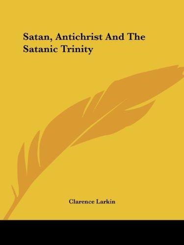9781425472467: Satan, Antichrist And The Satanic Trinity