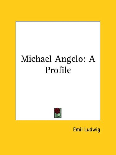 Michael Angelo: A Profile (9781425476168) by Ludwig, Emil