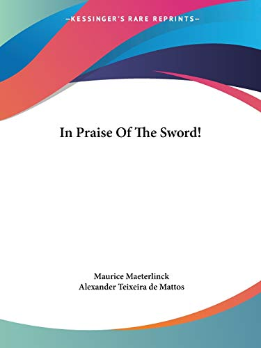 In Praise of the Sword! 9781425478476 This scarce antiquarian book is a facsimile reprint of the original. Due to its age, it may contain imperfections such as marks, notations, marginalia and flawed pages. Because we believe this work is culturally important, we have made it available as part of our commitment for protecting, preserving, and promoting the world's literature in affordable, high quality, modern editions that are true to the original work.