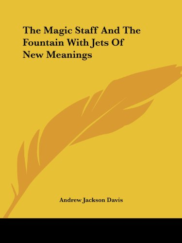 9781425481841: The Magic Staff And The Fountain With Jets Of New Meanings