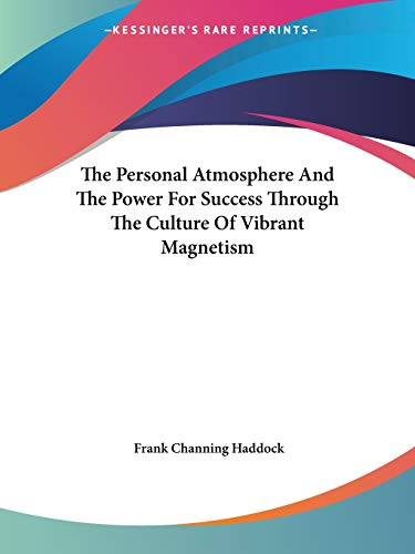 9781425482312: The Personal Atmosphere And The Power For Success Through The Culture Of Vibrant Magnetism