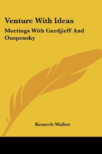 9781425482657: Venture With Ideas: Meetings With Gurdjieff And Ouspensky