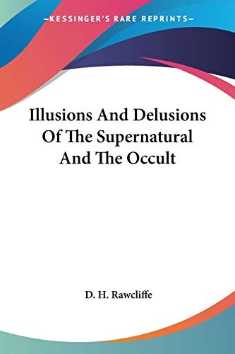 9781425483395: Illusions And Delusions Of The Supernatural And The Occult