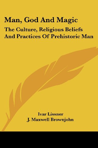 9781425483982: Man, God and Magic: The Culture, Religious Beliefs and Practices of Prehistoric Man