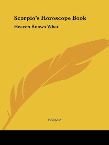 9781425485221: Scorpio's Horoscope Book: Heaven Knows What