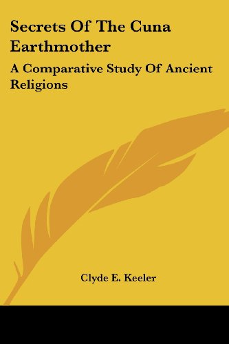 9781425485269: Secrets Of The Cuna Earthmother: A Comparative Study Of Ancient Religions