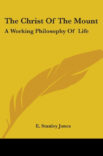 9781425486181: The Christ Of The Mount: A Working Philosophy Of Life