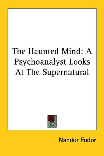 9781425486747: The Haunted Mind: A Psychoanalyst Looks at the Supernatural