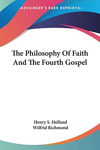 9781425487584: The Philosophy Of Faith And The Fourth Gospel