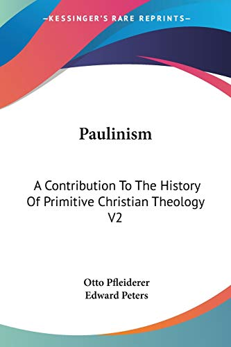 9781425489854: Paulinism: A Contribution To The History Of Primitive Christian Theology V2