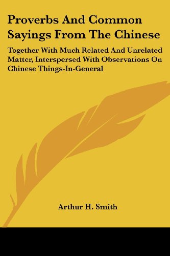 9781425491437: Proverbs And Common Sayings From The Chinese: Together With Much Related And Unrelated Matter, Interspersed With Observations On Chinese Things-In-General