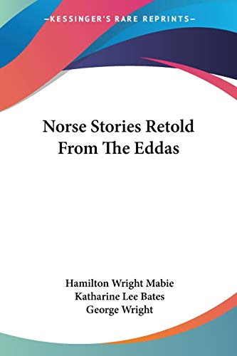9781425493363: Norse Stories Retold From The Eddas