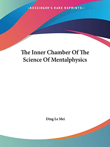 9781425493714: The Inner Chamber Of The Science Of Mentalphysics