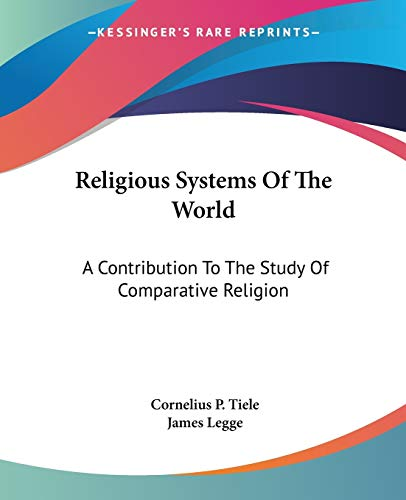 9781425494643: Religious Systems Of The World: A Contribution To The Study Of Comparative Religion
