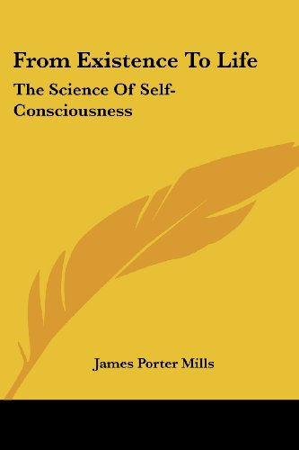 9781425494964: From Existence To Life: The Science Of Self-Consciousness