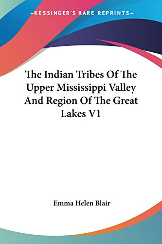 9781425495237: The Indian Tribes of the Upper Mississippi Valley and Region of the Great Lakes: 1