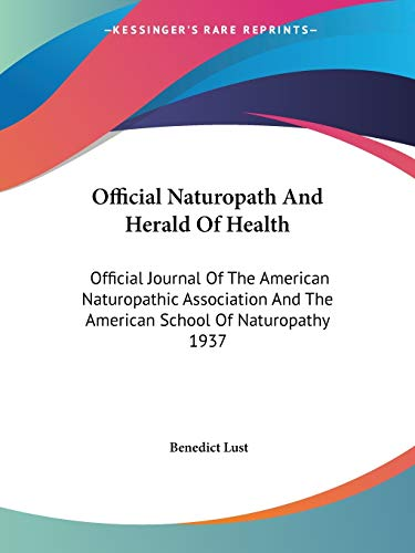 9781425495350: Official Naturopath And Herald Of Health: Official Journal Of The American Naturopathic Association And The American School Of Naturopathy 1937
