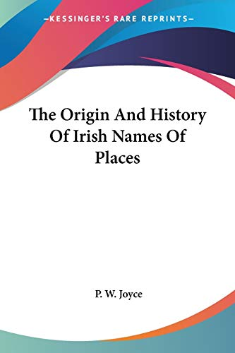 9781425495619: The Origin And History Of Irish Names Of Places