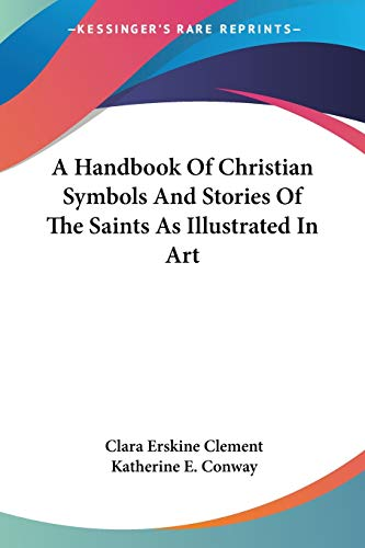 9781425496388: A Handbook Of Christian Symbols And Stories Of The Saints As Illustrated In Art