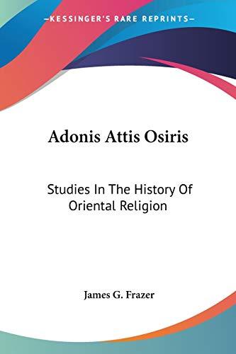 9781425499914: Adonis Attis Osiris: Studies In The History Of Oriental Religion
