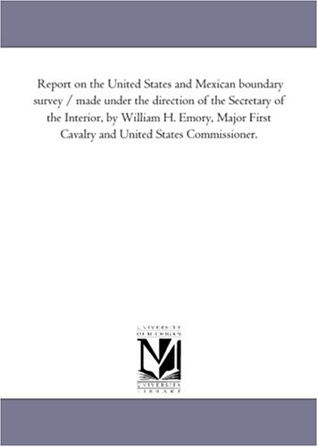 Report on the United States and Mexican: Michigan Historical Reprint