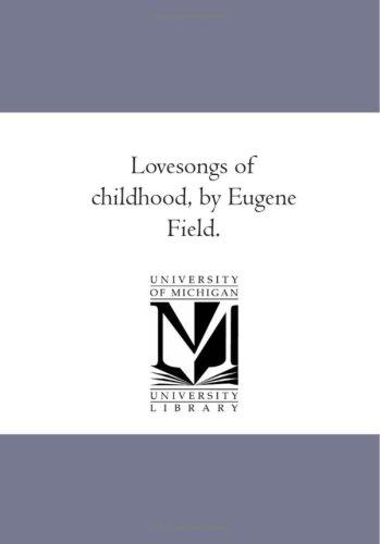 9781425508258: Lovesongs of childhood, by Eugene Field.