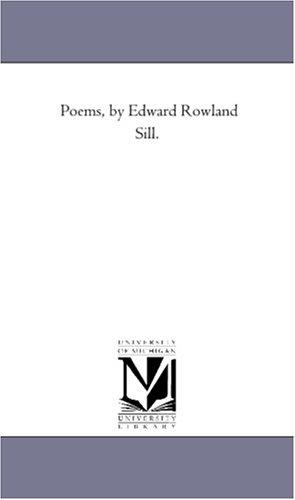 9781425508432: Poems, by Edward Rowland Sill.