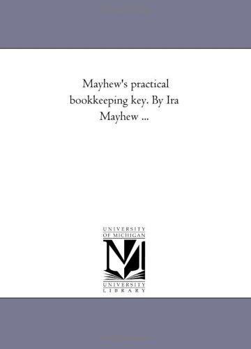 Mayhew s Practical Book-Keeping Key. by IRA: Ira Mayhew