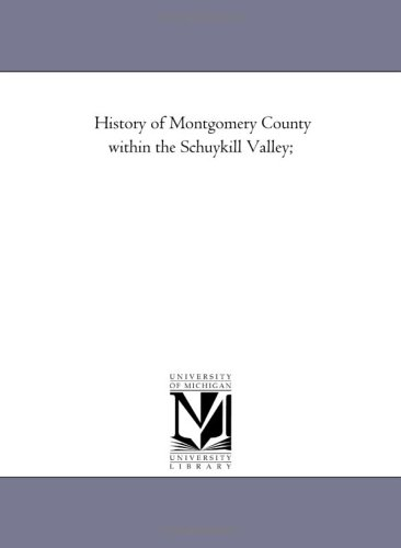 History of Montgomery County Within the Schuykill: Buck, William J.