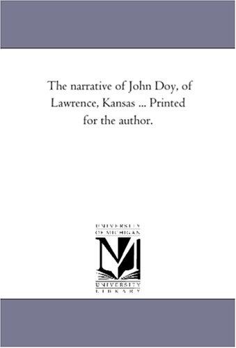 The Narrative of John Doy, of Lawrence,: John Doy