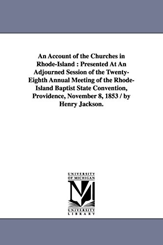 An Account of the Churches in Rhode-Island: Presented at an Adjourned Session of the Twenty-Eighth ...
