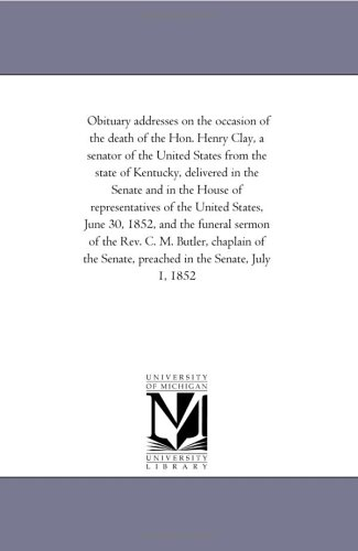 Obituary Addresses on the Occasion of the: 1st session United