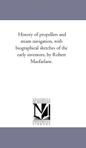 History of propellers and steam navigation, with biographical sketches of the early inventors, by ...