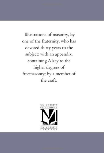 Illustrations of Masonry, by One of the: Dr William Morgan