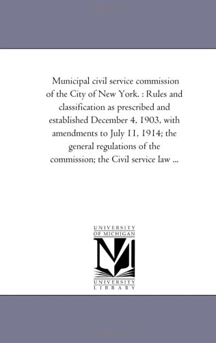 Municipal civil service commission of the City of New York. : Rules and classification as ...