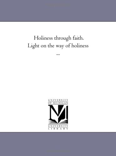 9781425511999: Holiness through faith. Light on the way of holiness ...