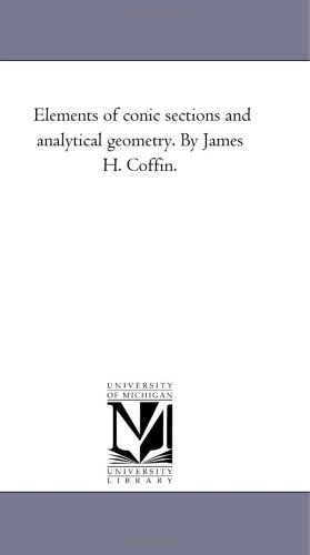 9781425512651: Elements of conic sections and analytical geometry. By James H. Coffin.